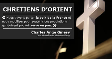 Charles Ange Ginesy soutient les Chrétiens d'Orient